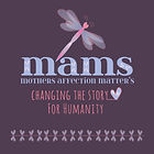 MAMs Mothers affection Matter