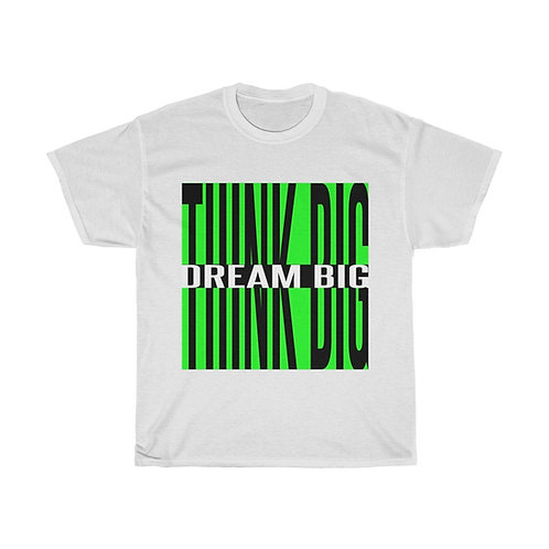 Think Big Dream Big Unisex Heavy Cotton Tee