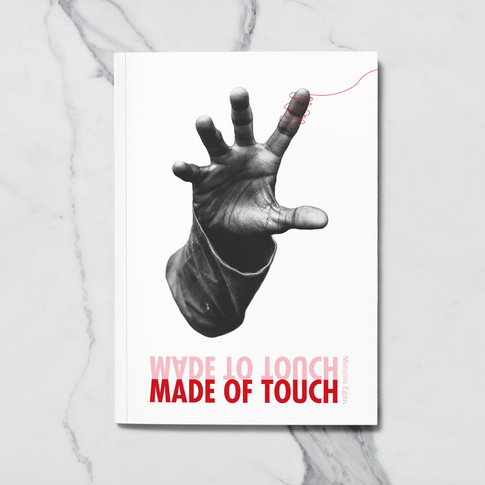Made to Touch/Made of Touch - Essay & Design