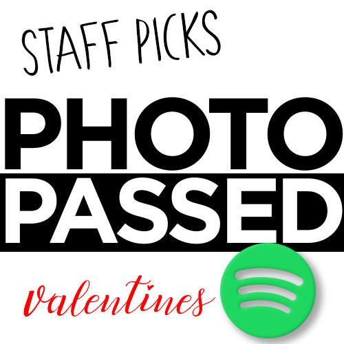 Playlist: Staff Picks - Valentines edition