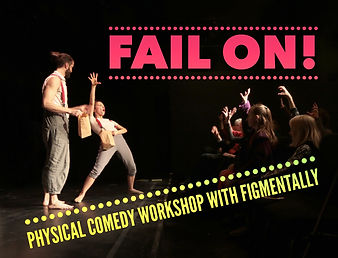 Fail On - physical comedy with Figmental