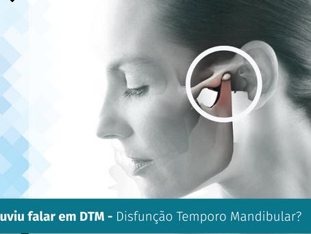 Você já ouviu falar em DTM - Disfunção Temporo Mandibular?