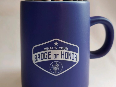 What is YOUR Badge of Honor?