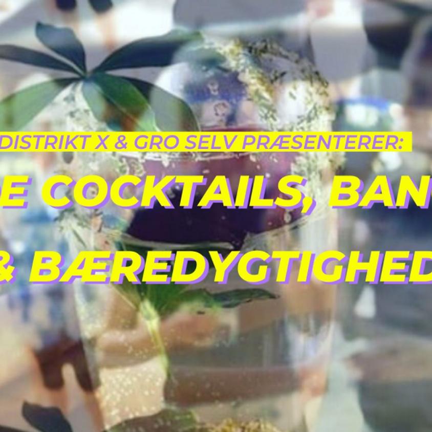 Vilde Cocktails, Bangers og Bæredygtighed med Distrikt X!