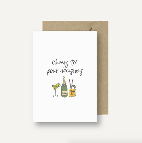 Card - Cheers to pour decisions
