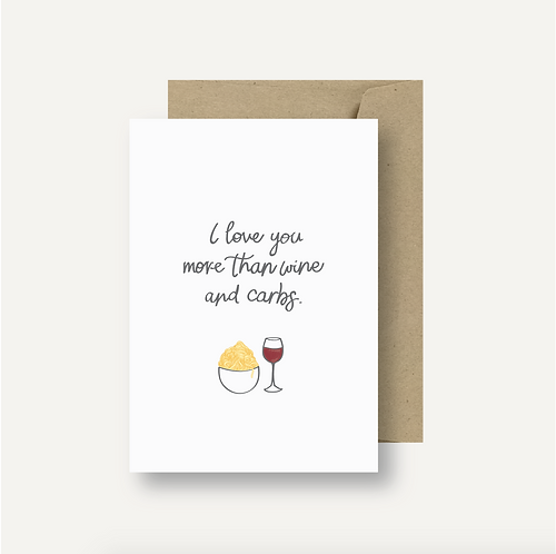 Card - I Love You More Than Wine & Carbs