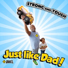 Mighty Wheels - Strong and Tough Just li