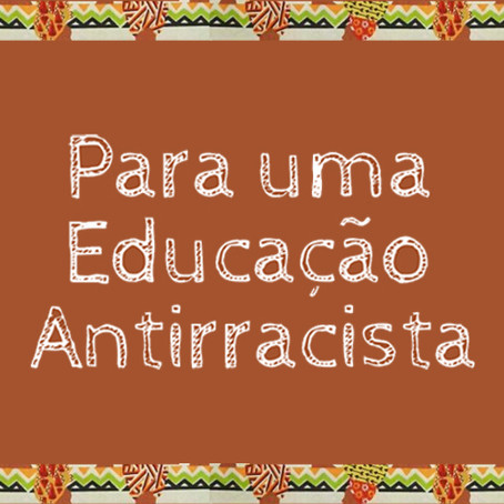 Para uma Educação Antirracista