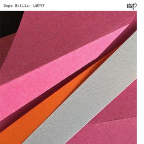 Dope Skillz - LMTYT