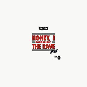 Shy FX - Honey, I Shrunk The Rave (Mix for Annie Mac, BBC Radio 1)