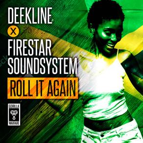Deekline X Firestar Soundsystem - Roll In Again