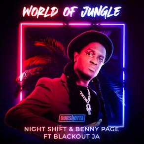 Night Shift & Benny Page feat. Blackout JA - World of Jungle