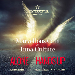 Marvellous Cain & Inna Culture - Alone | Hands Up