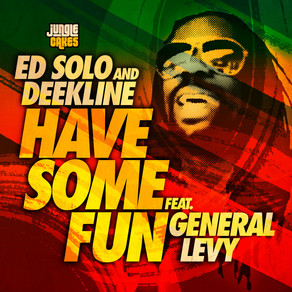 Ed Solo & Deekline Feat. General Levy - Have Some Fun