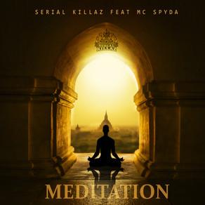 Serial Killaz - Meditation Feat. MC Spyda
