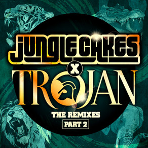 Jungle Cakes x Trojan - The Remixes Part 2
