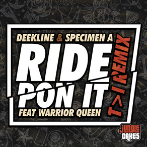 Deekline & Specimen A Feat. Warrior Queen - Ride Pon It (T>I Remix)
