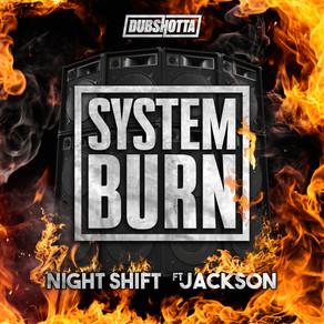 Night Shift Feat. Jackson - System Burn