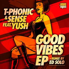 T-Phonic & Sense Feat. Yush - Good Vibes EP