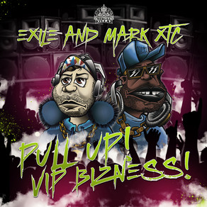 Exile & Mark XTC - Pull Up! VIP Business