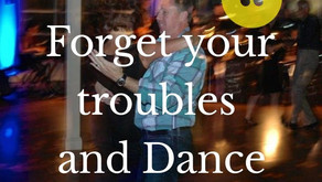 Forget your troubles and dance