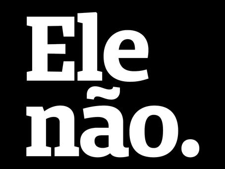 Entenda os motivos pelos quais dizemos #EleNão