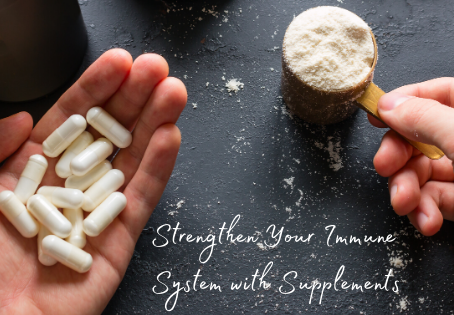 How to Strengthen Your Immune System with Supplements