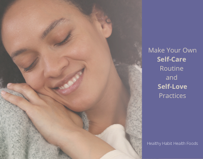 Make Your Own Self-Care Routine & Self-Love Practices