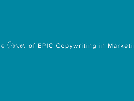 Understanding the Power of EPIC Copywriting