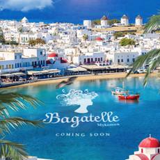 Bagatelle Restaurant Mykonos Coming Soon