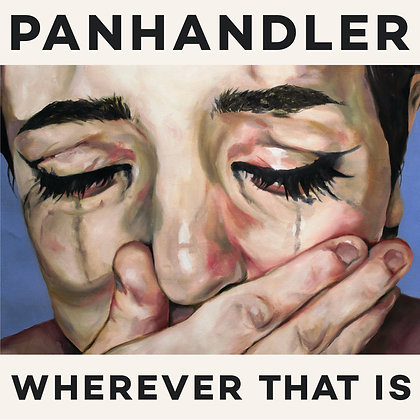 Panhandler - Wherever That Is LP