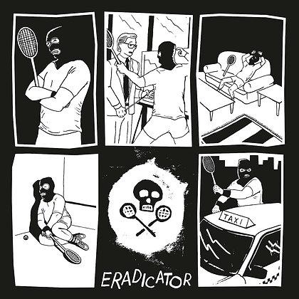 "The Eradicator 10"" EP"