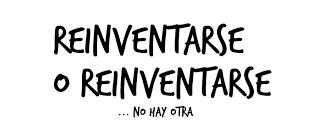 Reinventarse...no hay otra!!!