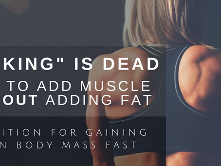 """Bulking"" Is Dead, How To Add Muscle Without Adding Fat"