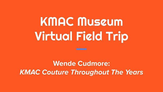 KMAC  Virtual Field Trip_ Wende Cudmore.