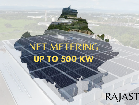 Net-Metering up to 500 KWp in Rajasthan for all category of consumers.