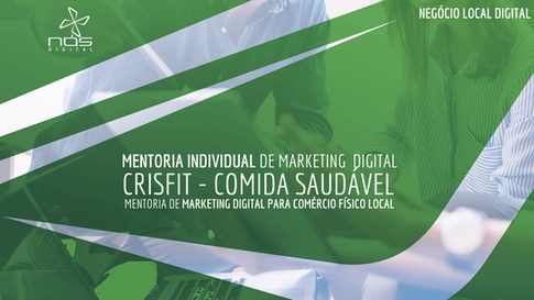 Aula #045 Mentoria CRISFIT - Marketing Digital para Comércio Físico Local de Comida Saudável