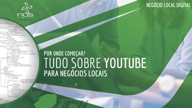 Youtube para Negócio Local - Como ter um canal que gere resultados