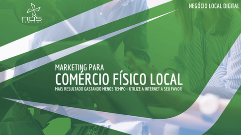 Marketing Digital para Comércio Físico Local