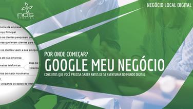 Google Meu Negócio - Negócio Local Digital - O que você precisa pra colocar sua empresa na internet