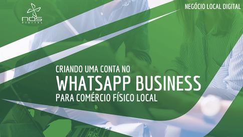 Whatsapp Business - Criando uma conta para o seu Comércio Físico Local