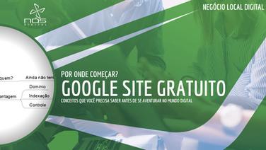 Google Site Gratuito - Negócio Local Digital - O que você precisa pra tornar sua empresa digital