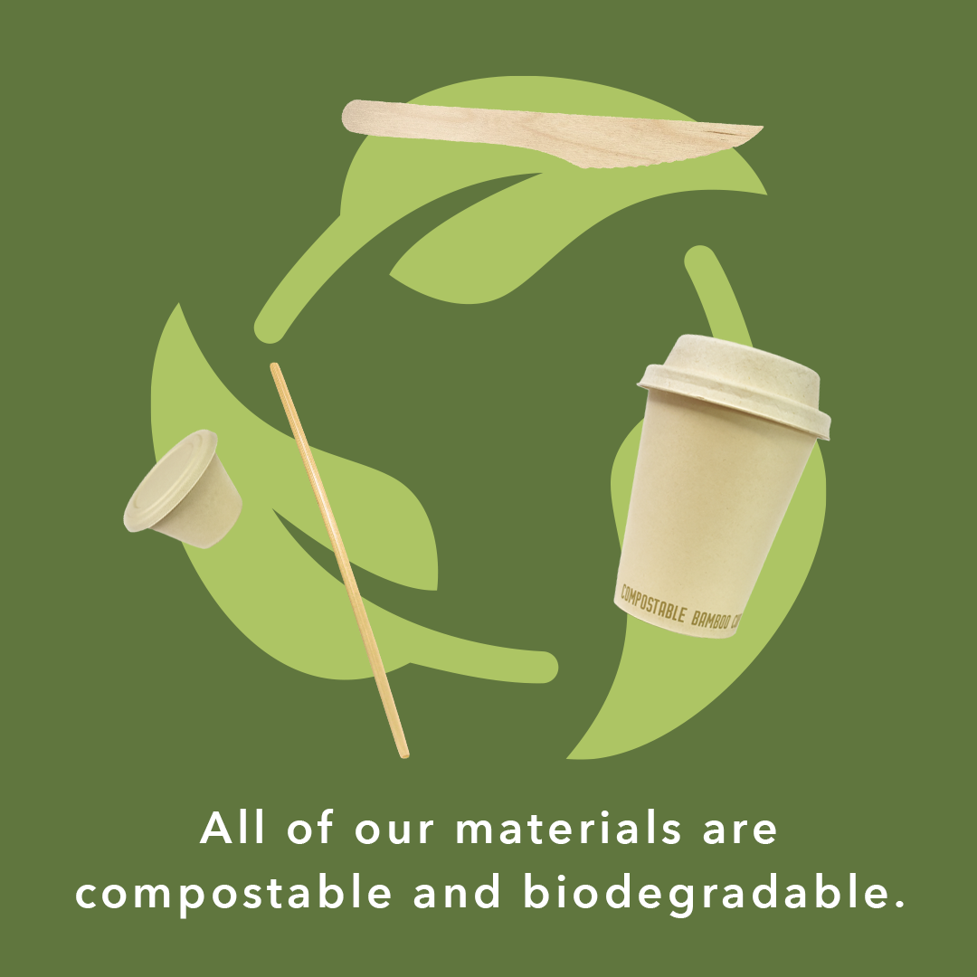 All our materials are compostable