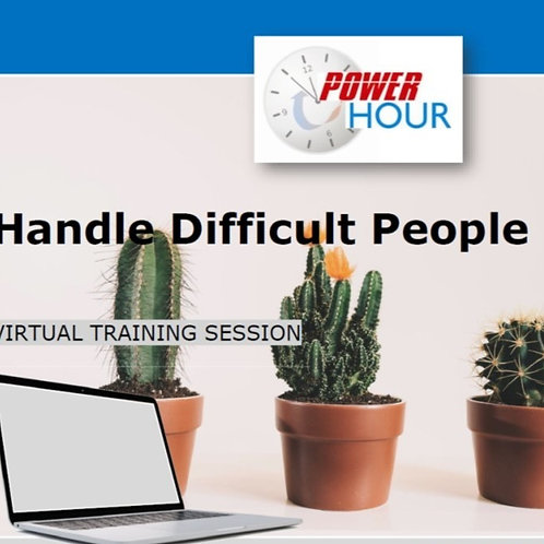 Handle Difficult People - Virtual Session