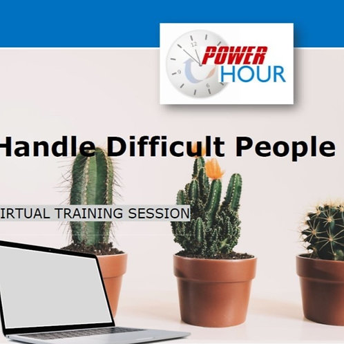 Handle Difficult People - Virtual Session (PDF Version)