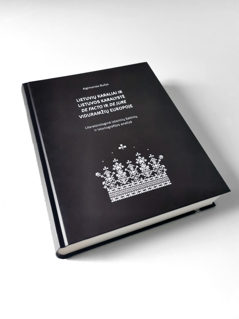 "Knyga ""Lietuviu karaliai ir Lietuvos karalyste de facto ir de jure viduramžiu Europoje"" (A. Bucys)"