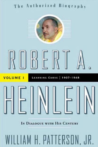 Heinlein Biography Vol. One  William Patterson