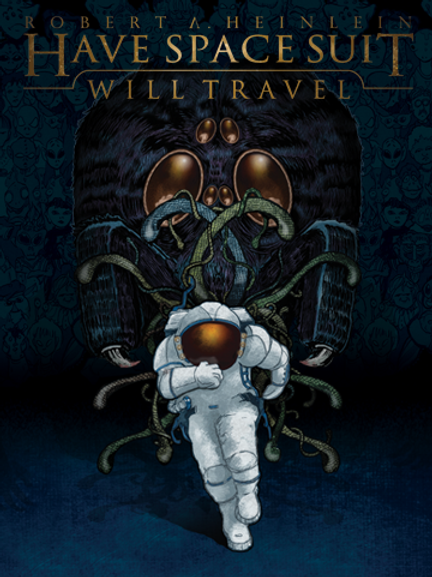 Have Space Suit Will Travel  (Hardcover Edition)
