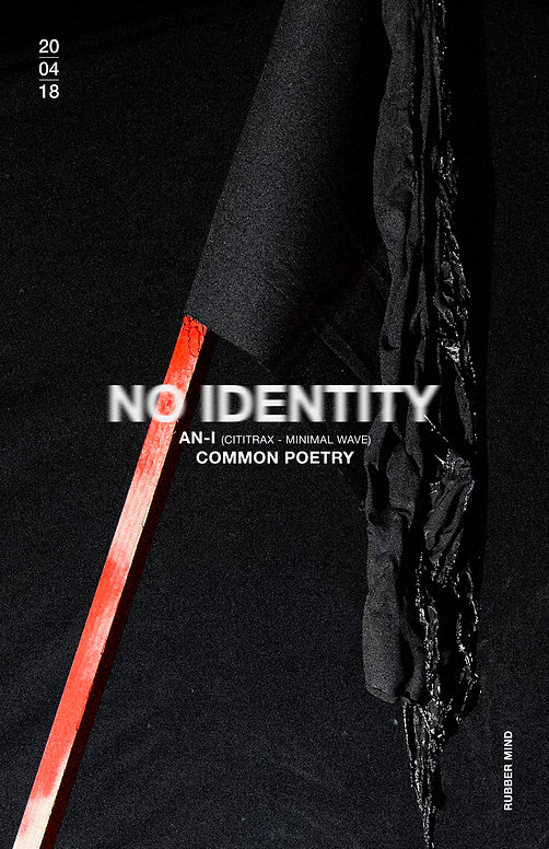 NO IDENTITY - AN-I - COMMON POETRY Flyer