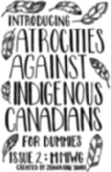 "The front cover of issue two which is hand drawn and has feathers linging the words ""Atrocities Againt Indigenous Canadians for Dummies Issue:2 MMIWG"""